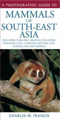 A Photographic Guide to Mammals of South-East Asia Cover Image