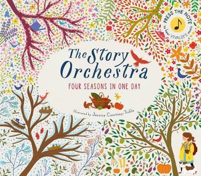 The Story Orchestra: Four Seasons in One Day - Jessica Courtney-Tickle