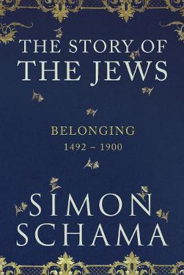 The Story of the Jews: Vol 2