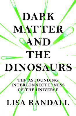 Dark Matter and the Dinosaurs Cover Image