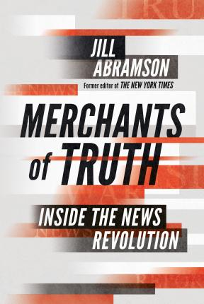 Merchants of Truth : Inside the News Revolution