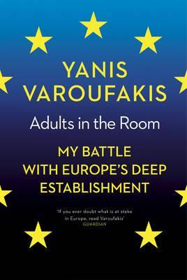 Adults In The Room : My Battle With Europe's Deep Establishment