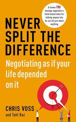 Never Split the Difference : Chris Voss : 9781847941480