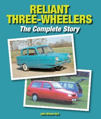 Reliant Three-Wheelers : The Complete Story