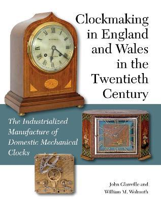 Clockmaking in England and Wales in the Twentieth Century
