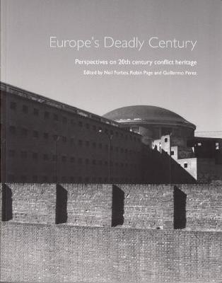 Europe's Deadly Century: Perspectives on 20th century conflict heritage