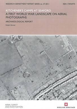 Kitchener's Camps at Seaford  A First World War Landscape on Aerial Photographs Archaeological Report