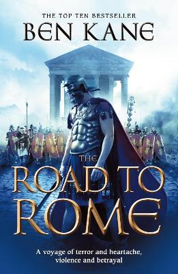 The Road to Rome : (The Forgotten Legion Chronicles No. 3)