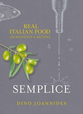 Semplice Real Italian Food Ingredients And Recipes