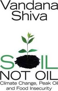 Soil not oil vandana shiva 9781848133150 for Soil not oil