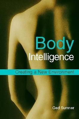 Body Intelligence : Creating a New Environment