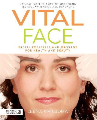 Vital Face : Facial Exercises and Massage for Health and Beauty