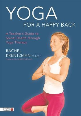 Yoga for a Happy Back - Rachel Krentzman, Aadil Palkhivala
