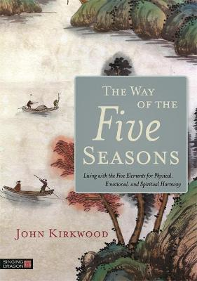 The Way of the Five Seasons - John Kirkwood