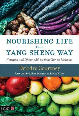 Nourishing Life the Yang Sheng Way