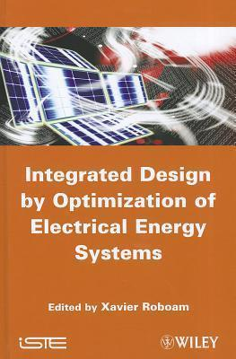 Integrated Design by Optimization of Electrical Energy Systems