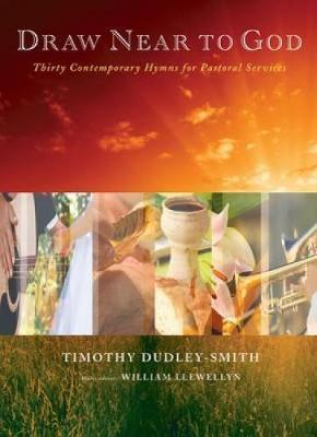 Draw Near to God  Thirty Contemporary Hymns for Pastoral Services