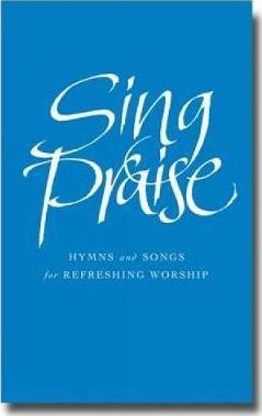 Sing Praise : Hymns and songs for refreshing worship