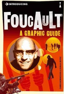 Introducing Foucault : A Graphic Guide