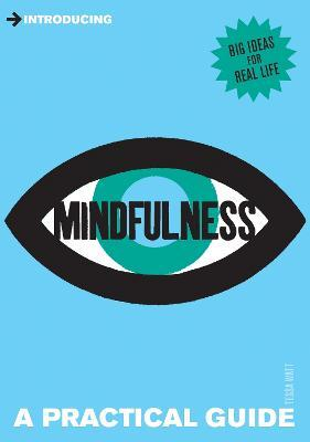 Introducing Mindfulness : A Practical Guide