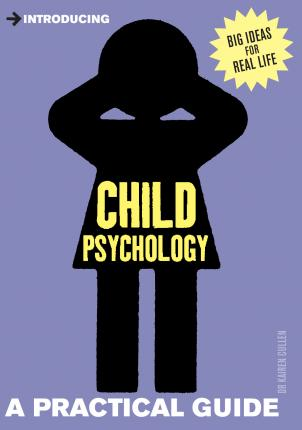 Introducing Child Psychology: A Practical Guide