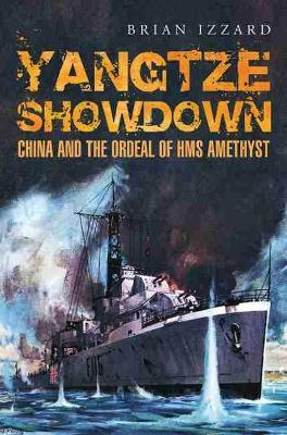 Yangtze Showdown: China and the Ordeal of HMS Amethyst Cover Image