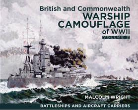 British and Commonwealth Warship Camouflage of WW II Battleships & Aircraft Carriers Volume 2