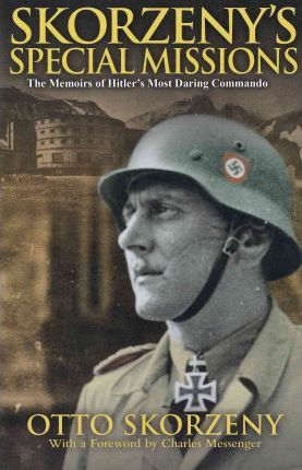 Skorzeny's Special Missions: the Memoirs of Hitler's Most Daring Commando Cover Image