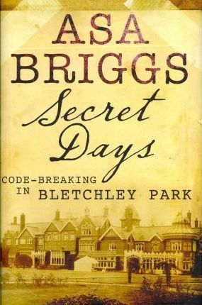 Secret Days: Codebreaking in Bletchley Park Cover Image