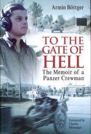 To the Gate of Hell: The Memoir of a Panzer Crewman Cover Image