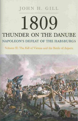 1809 Thunder on the Danube: Napoleon's Defeat of the Hapsburgs, Volume II Cover Image