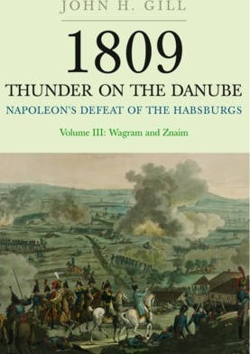 1809 Thunder on the Danube: Napoleon's Defeat of the Hapsburgs, Volume III Cover Image