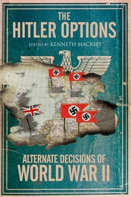 Hitler Options: Alternate Decisions of WW II Cover Image