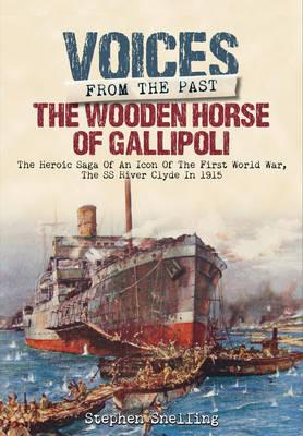 Voices from the Past - The Wooden Horse of Gallipoli
