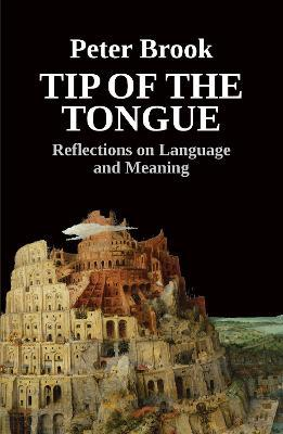 Tip of the Tongue : Reflections on Language and Meaning