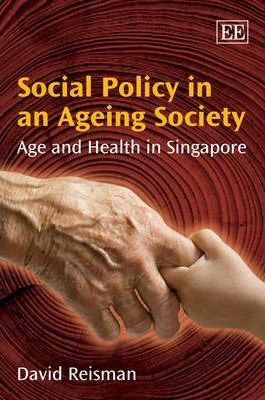 Social Policy in an Ageing Society  Age and Health in Singapore