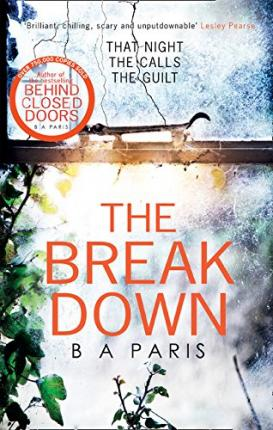 The Breakdown: The gripping thriller from the bestselling author of Behind Closed Doors Cover Image