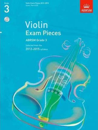 Violin Exam Pieces 2012-2015, ABRSM Grade 3, Score, Part & CD  Selected from the 2012-2015 syllabus