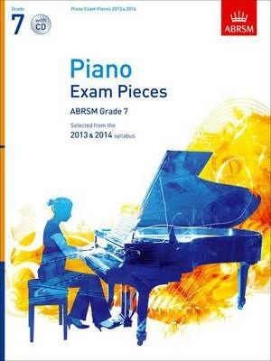 Piano Exam Pieces 2013 & 2014, ABRSM Grade 7, with CD  Selected from the 2013 & 2014 Syllabus