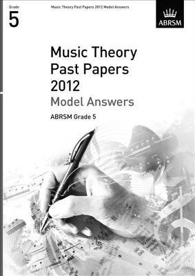 Music Theory Past Papers 2012 Model Answers, ABRSM Grade 5 2012