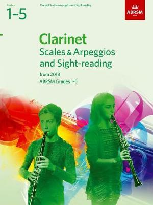 Clarinet Scales & Arpeggios and Sight-Reading, ABRSM Grades 1-5 : from 2018