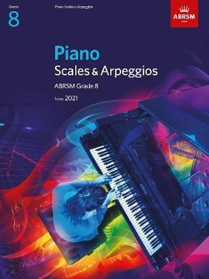 Piano Scales & Arpeggios from 2021 - Grade 8