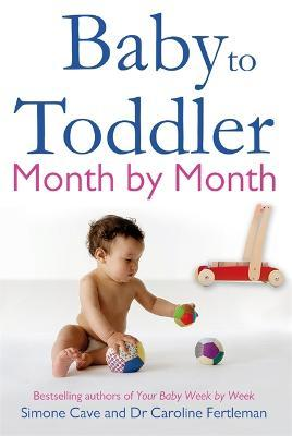 Baby to Toddler Month By Month Cover Image