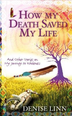 How My Death Saved My Life