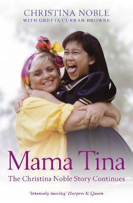 Mama Tina : The Christina Noble Story Continues