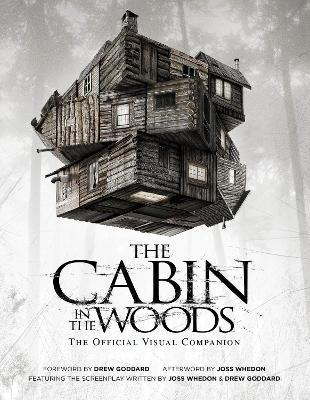 The Cabin in the Woods: Official Visual Companion