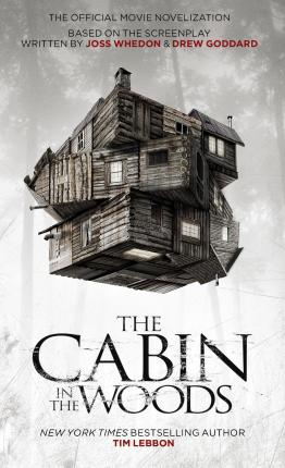 The Cabin in the Woods: Official Movie Novelization