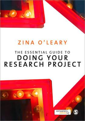 The Essential Guide to Doing Your Research Project : Zina O
