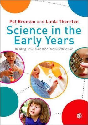 Science in the Early Years : Building Firm Foundations from Birth to Five