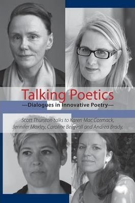 Talking Poetics - Dialogues in Innovative Poetry